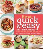 Parents Magazine Quick & Easy Kid-Friendly Meals