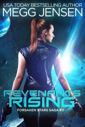 Revenants Rising: Forsaken Stars Saga, #3