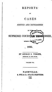 Reports of Cases Argued and Determined in the Supreme Court of Tennessee [1818-1837]: Volume 8