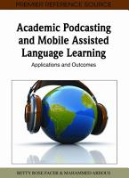 Academic Podcasting and Mobile Assisted Language Learning  Applications and Outcomes PDF
