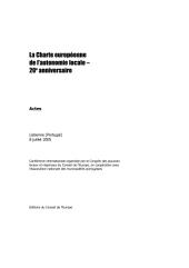 La Charte européenne de l'autonomie locale - 20e anniversaire: Actes, Lisbonne 8 juillet 2005