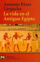 La vida en el Antiguo Egipto PDF