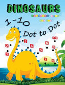 1-10 Dot to Dot Dinosaurs Coloring Book for Kids