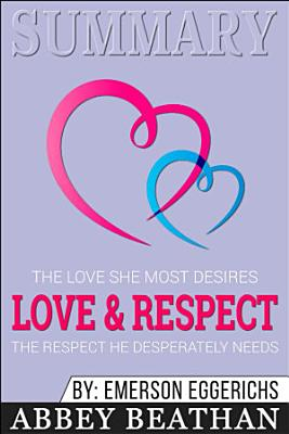 Summary of Love & Respect: The Love She Most Desires; The ...