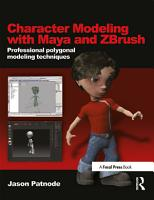 Character Modeling with Maya and ZBrush PDF