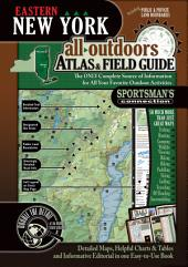 Eastern New York All-Outdoors Atlas & Field Guide