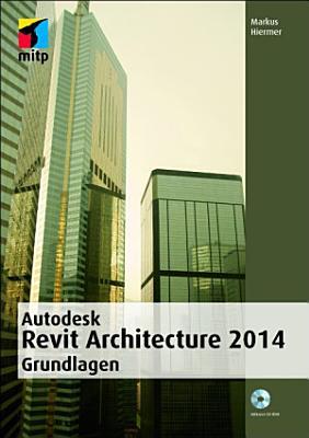 Autodesk Revit Architecture 2014 Grundlagen PDF