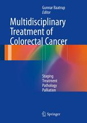 Multidisciplinary Treatment of Colorectal Cancer: Staging – Treatment – Pathology – Palliation