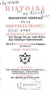 Histoire et description generale de la Nouvelle France avec le journal d'un voyage fait par ordre du roi dans l'Amérique Septentrionale