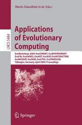 Applications of Evolutionary Computing: EvoWorkshops 2009: EvoCOMNET, EvoENVIRONMENT, EvoFIN, EvoGAMES, EvoHOT, EvoIASP, EvoINTERACTION, EvoMUSART, EvoNUM, EvoSTOC, EvoTRANSLOG,Tübingen, Germany, April 15-17, 2009, Proceedings