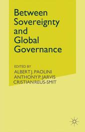 Between Sovereignty and Global Governance?: The United Nations and World Politics