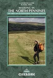 Walking in the North Pennines: A Walker's Guide, Edition 2