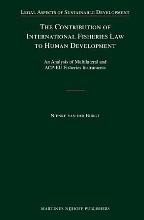 The Contribution of International Fisheries Law to Human Development PDF