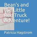 Bean s and the Little Red Truck Adventure  PDF