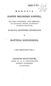 Memoria Joannis Melchioris Kemperi, die 23 Sept. anni 1824, in auditorio majori Academiae Lugduno Batavorum