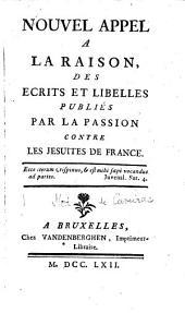 Appel a la raison des ecrits et libelles publies par la passion contre les Jesuites de France. Nouvelle-ed. augmentee: Volume2