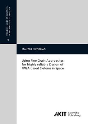 Using Fine Grain Approaches for Highly Reliable Design of FPGA-based Systems in Space