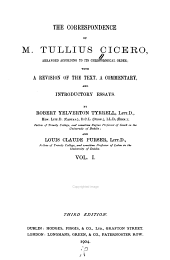 The Correspondence of M. Tullius Cicero: Arranged According to Its Chronological Order; with a Revision of the Text, a Commentary, and Introductory Essays, Volume 1