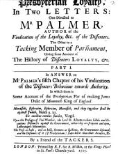Presbyterian Loyalty: In two letters: one directed to Mr. Palmer, ... author of the vindication of the loyalty ... of the dissenters ...