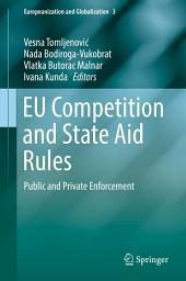 EU Competition and State Aid Rules: Public and Private Enforcement