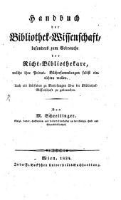 Handbuch der Bibliothek-Wissenschaft, besonders zum Gebrauche für Nicht-Bibliothekare, welche ihre Privat-Büchersammlungen selbst einrichten wollen