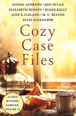 Cozy Case Files  A Cozy Mystery Sampler  Volume 13