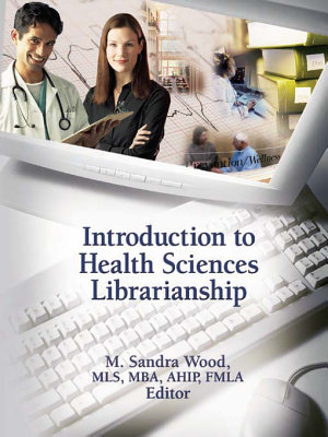 Introduction to Health Sciences Librarianship PDF