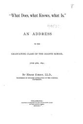 """What Does, what Knows, what Is."": An Address to the Graduating Class of the Ogontz School, June 9, 1891"