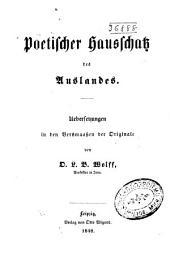 Poetischer Hausschatz des Auslandes: übersetzungen in den Versmassen der Originale