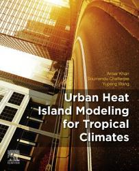 Urban Heat Island Modeling for Tropical Climates PDF