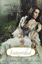 Integridad - una Historia de la Bella y la Bestia.