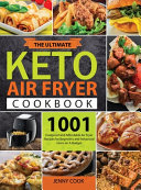 The Ultimate Keto Air Fryer Cookbook for Beginners