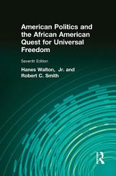 American Politics and the African American Quest for Universal Freedom: Edition 7