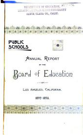 Annual Report of the Board of Education and Superintendent of City Schools: With Rules and Regulations of the Public Schools of the City of Los Angeles, Cal