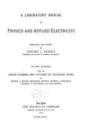 A Laboratory Manual of Physics and Applied Electricity: Volume 2