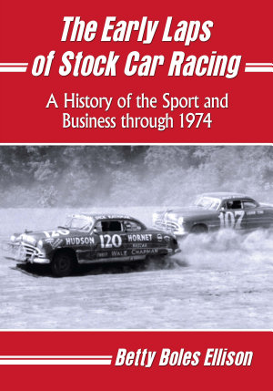 The Early Laps of Stock Car Racing