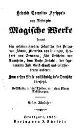 Heinrich Cornelius Agrippa's von Nettesheim magische Werke: Bände 1-2