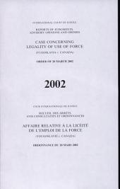 Case Concerning Legality of Use of Force (Yugoslavia V. Canada); Order of 20 March 2002