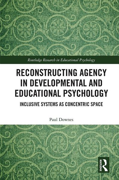 Download Reconstructing Agency in Developmental and Educational Psychology Book