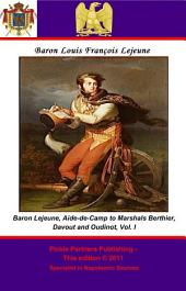 The Memoirs of Baron Lejeune, Aide-de-Camp to Marshals Berthier, Davout and Oudinot