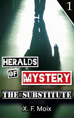 Heralds of Mystery  The Substitute