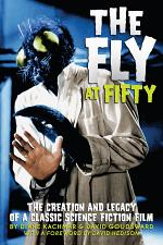 The Fly at 50: The Creation and Legacy of a Classic Science Fiction Film