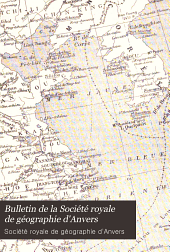 Bulletin de la Société royale de géographie d'Anvers: Volumes21à22