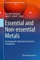 Essential and Non-essential Metals: Carcinogenesis, Prevention and Cancer Therapeutics