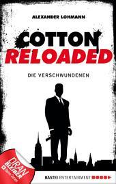 Cotton Reloaded - 04: Die Verschwundenen