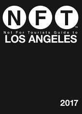 Not For Tourists Guide to Los Angeles 2017