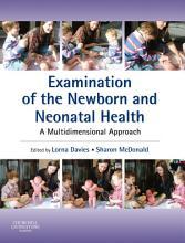 Examination of the Newborn and Neonatal Health E Book PDF