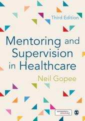 Mentoring and Supervision in Healthcare: Edition 3