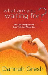 What Are You Waiting For  Book PDF