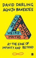 Weird Maths  At the Edge of Infinity and Beyond PDF